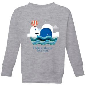I Whale Always Love You Kids' Sweatshirt - Grey