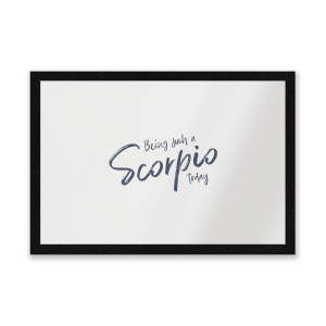Being Such A Scorpio Today Entrance Mat