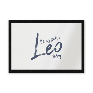 Being Such A Leo Today Entrance Mat