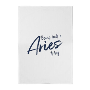 Being Such A Aries Today Cotton Tea Towel