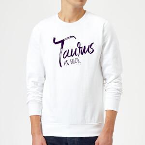 Taurus As Fuck Sweatshirt - White