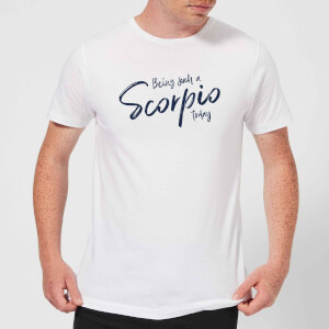 Being Such A Scorpio Today Men's T-Shirt - White