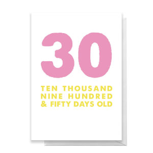 30 Ten Thousand Nine Hundred And Fifty Days Old Greetings Card