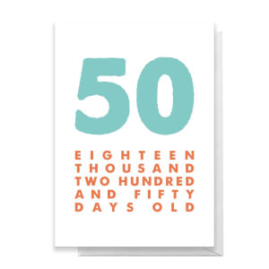 50 Eighteen Thousand Two Hundred And Fifty Days Old Greetings Card