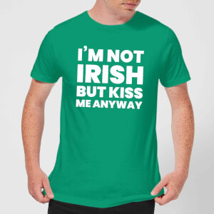 I'm Not Irish But Kiss Me Anyway Men's T-Shirt - Kelly Green