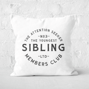 The Youngest Sibling The Attention Seeker Square Cushion