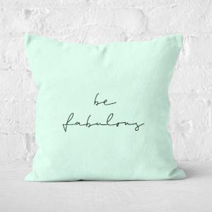 Be Fabulous Square Cushion