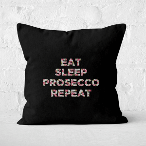 Eat Sleep Prosecco Repeat Square Cushion