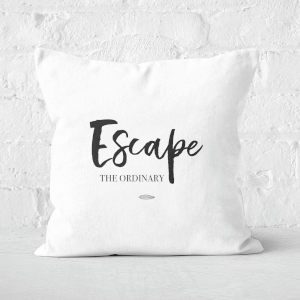 Escape The Ordinary Square Cushion