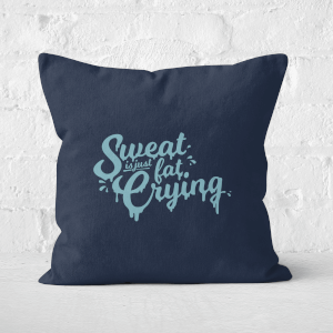 Sweat Is Just Fat Crying Square Cushion
