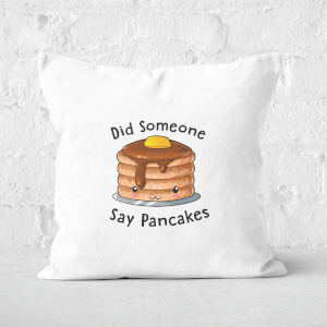 Did Someone Say Pancakes Square Cushion