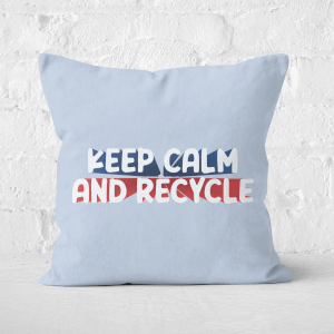 Earth Friendly Keep Calm And Recycle Square Cushion