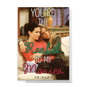 Friends Rachel To My Monica Greetings Card