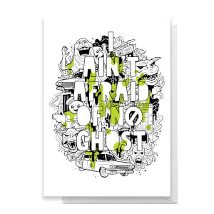 Ghostbusters I Ain't Afraid Of No Ghost Greetings Card