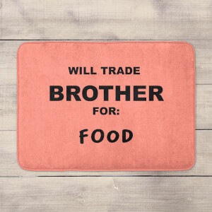 Will Trade Brother For Food Bath Mat