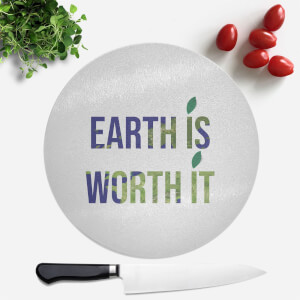 Earth Is Worth It Round Chopping Board