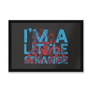 I'm A Little Strange Entrance Mat