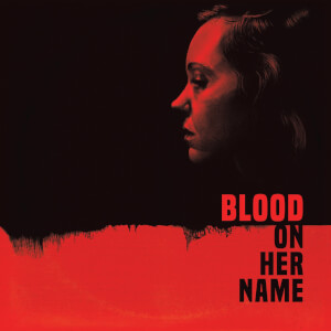 BLOOD ON HER NAME (Original Motion Picture Soundtrack) LP
