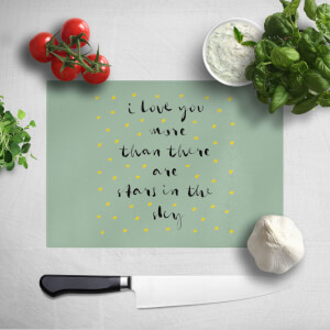 I Love You More Than There Are Stars In The Sky Chopping Board