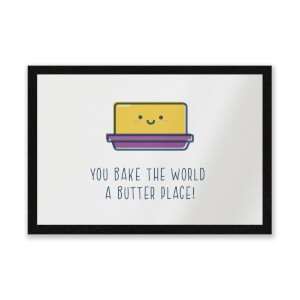 You Bake The World A Butter Place! Entrance Mat