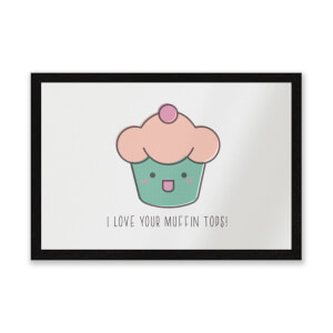 I Love Your Muffin Tops Entrance Mat