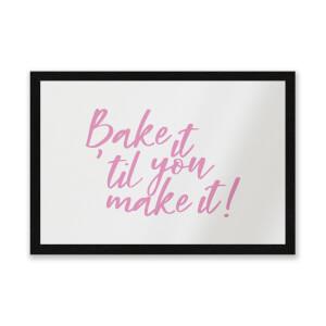Bake It Till You Make It! Entrance Mat