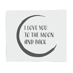 I Love You To The Moon And Back Fleece Blanket