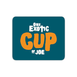One Exotic Cup Of Joe Mouse Mat