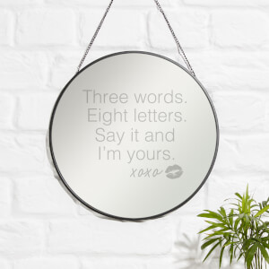 Three Words. Eight Letters. Say It And I'm Yours Engraved Mirror