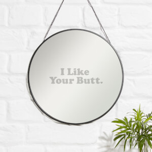 I Like Your Butt Engraved Mirror