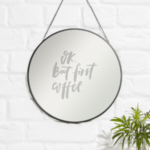 Okay - But First Coffee Engraved Mirror