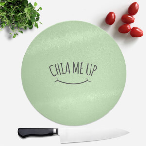 Chia Me Up Round Chopping Board