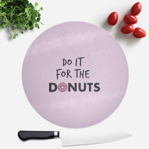 Do It For Donuts Round Chopping Board