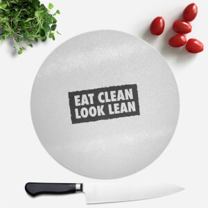 Eat Clean Look Lean Round Chopping Board