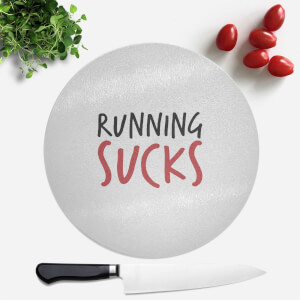 Running Sucks Round Chopping Board