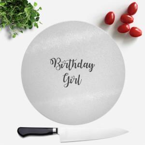 Birthday Girl Round Chopping Board