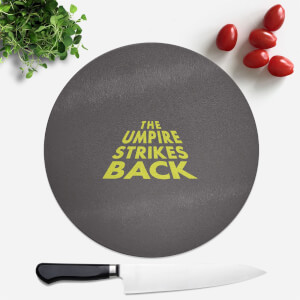 The Umpire Strikes Back Round Chopping Board