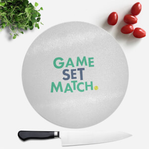 Game Set Match Round Chopping Board