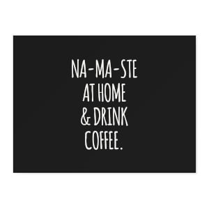 Na-ma-ste At Home And Drink Coffee Chopping Board