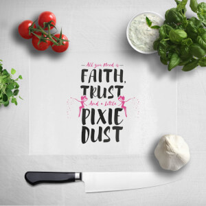 All You Need Is Faith And Pixie Dust Chopping Board