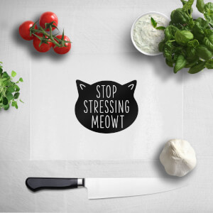 Stop Stressing Meowt Chopping Board