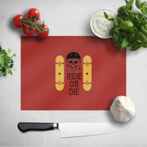 Ride Or Die Skateboard Chopping Board