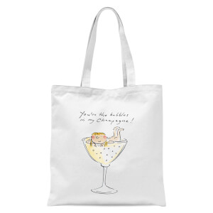 You're The Bubbles In My Champagne Tote Bag - White