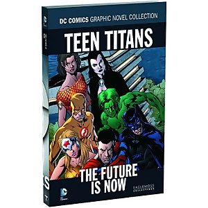 DC Comics Graphic Novel Collection Teen Titans The Future is Now