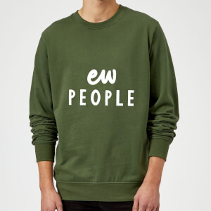 The Motivated Type Ew People Sweatshirt - Forest Green