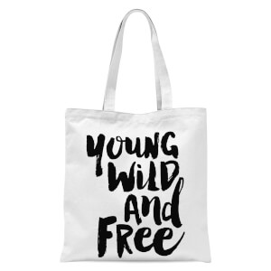 The Motivated Type Young, Wild And Free. Tote Bag - White