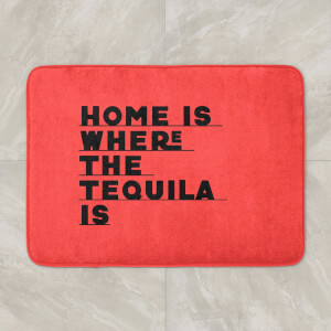Home Is Where The Tequila Is Bath Mat