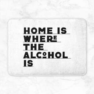 Home Is Where The Alcohol Is Bath Mat