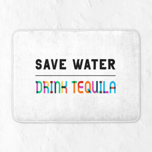 Save Water, Drink Tequila Bath Mat
