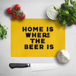Home Is Where The Beer Is Chopping Board